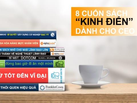 8 Cuốn Sách Dành Cho CEO Kinh Điển Nhất Mọi Thời Đại