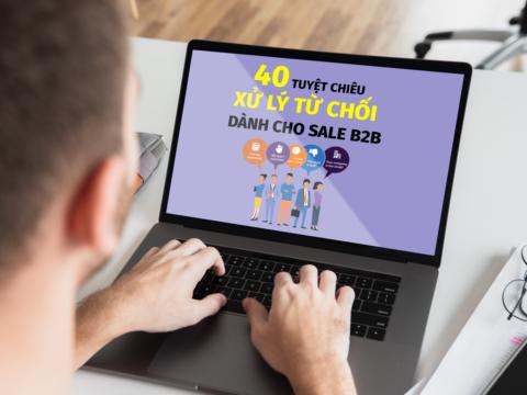 40 Tuyệt Chiêu Xử Lý Chừ Chối Dành Cho Dân Sale B2B