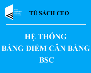Hệ thống bảng điểm cân bằng BSC trong doanh nghiệp