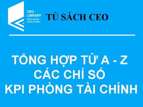 Tủ Sách CEO – Tổng Hợp Từ A – Z Các Chỉ Số KPI Phòng Tài Chính