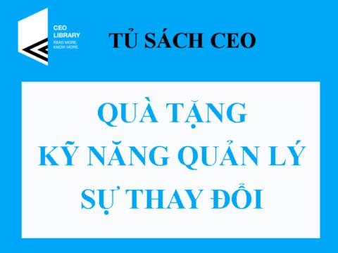 Tủ Sách CEO – Bộ Quà Tặng Kỹ Năng Quản Lý Sự Thay Đổi