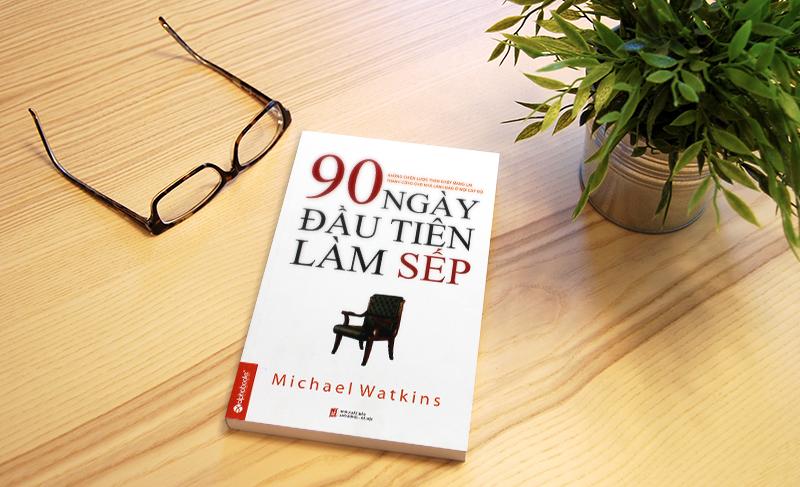 sách 90 ngày đầu tiên làm sếp